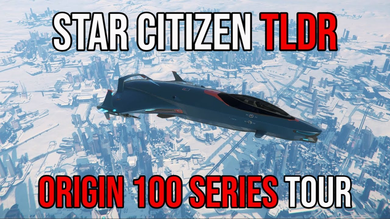 Star Citizen TLDR - First Look Origin 100 Series Tour
