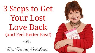 3 Steps to Get Your Lost Love Back (and Feel Better Fast)