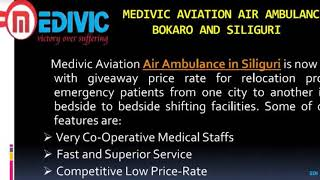 Pick Notable and Matchless Air Ambulance in Bokaro and Siliguri by Medivic
