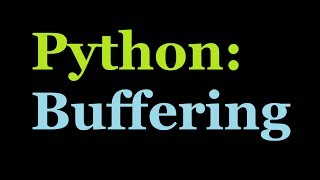 Python: How to open Big Data Files Buffering Tutorial