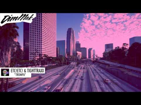 ETC!ETC! & TIGHTTRAXX - TROMPA (Audio) l Dim Mak Records