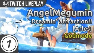 AngeLMegumin going GOD MODE on spaced streams! | Dreamin' attraction!! [Arles] | Livestream w/ chat!