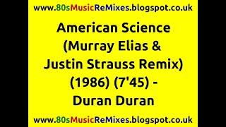 American Science (Murray Elias & Justin Strauss Remix) - Duran Duran | 80s Club Mixes | 80s Club Mix