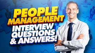 PEOPLE MANAGEMENT Interview Questions And Answers! (Manager, Team Leader & Supervisor Interviews!)