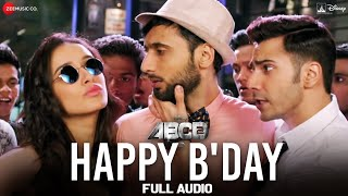 Happy B'day Full Song | ABCD 2 | Varun Dhawan - Shraddha