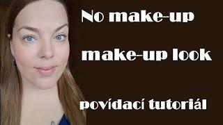 No makeup makeup look s přírodní kosmetikou