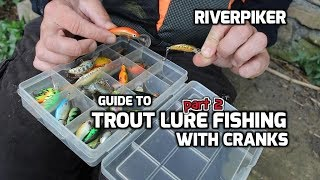 Guide to trout on cranks part 2- (video 203)