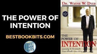 The Power of Intention Summary by Wayne Dyer