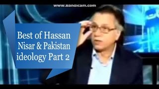 Best of Hassan Nisar & Pakistan ideology Part 2