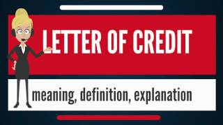 What is LETTER OF CREDIT? What does LETTER OF CREDIT mean? LETTER OF CREDIT meaning & explanation