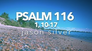 🎤 Psalm 116:1, 10-17 Song with Lyrics - My Supplication - Jason Silver [WORSHIP SONG]