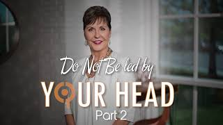 Do Not Be led by Your Head - Part 1 | Joyce Meyer (Audio