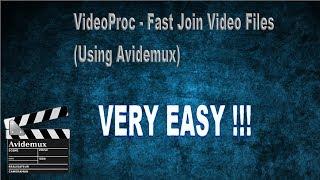 Fast join video files using Avidemux