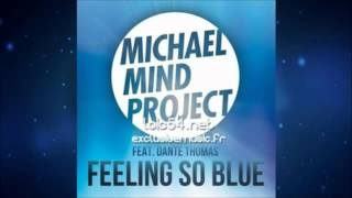FEELING SO BLUE - Michael Mind feat. Dante Thomas