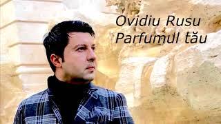 Ovidiu Rusu   Parfumul Tau Ll Super Hit 2018