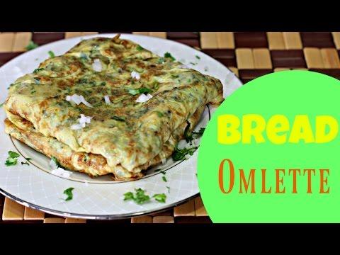 Bread Omlette – Quick & Easy Snack/ Breakfast Recipe