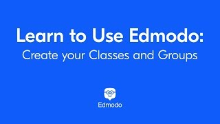 Learn to Use Edmodo: Create Your Classes and Groups