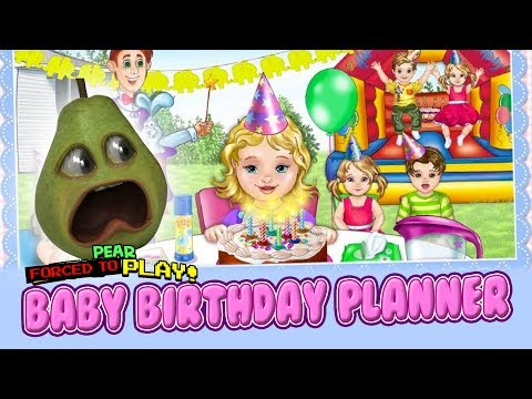 Pear FORCED to Play - BABY BIRTHDAY PLANNER!