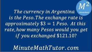 The currency in Argentina is the Peso. The exchange rate is approximately $3=1 Peso. At this rate...