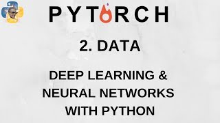 Data - Deep Learning and Neural Networks with Python and Pytorch p.2
