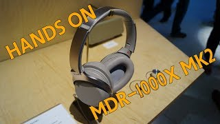 IFA 2017 | Hands on SONY WH 1000X mk2