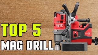 Best Budget Mag Drills Of 2019 | Mag Drill Buying Guide