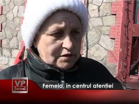 Femeia, în centrul atenției