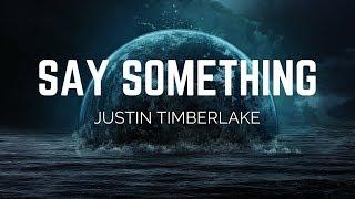 Gambar cover Justin Timberlake - Say Something ft. Chris Stapleton (Lyrics)