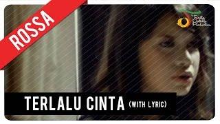 Rossa   Terlalu Cinta (with Lyric) | VC Trinity