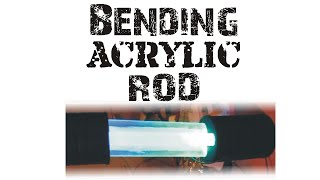 Messing with Acrylic rod | Bending