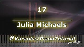 Julia Michaels   17 (KaraokePianoTutorialInstrumental)