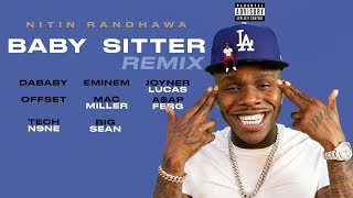 Baby Sitter Remix - Eminem, Mac Miller, DaBaby, Joyner Lucas, A$AP Ferg, Big Sean, Tech N9ne, Offset