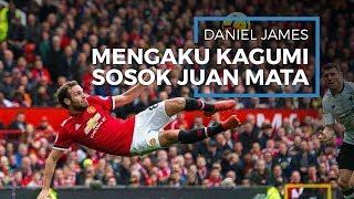 Daniel James Akui Kagum Dengan Sosok Juan Mata, Dianggap Sebagai Pemain Bertalenta