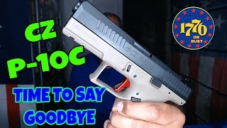 CZ P-10C: SAYING SO LONG TO WHAT SHOULD'VE BEEN PERFECTION