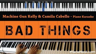Download Video Machine Gun Kelly & Camila Cabello - Bad Things - Piano Karaoke / Sing Along / Cover With Lyrics