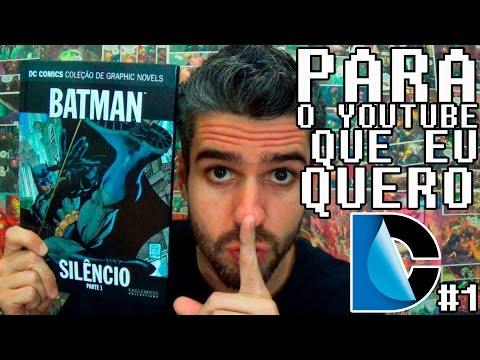 Batman: Silêncio Pt.1 - PARA O YOUTUBE QUE EU QUERO DC #1