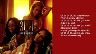 3LW: Act Like You Know (Lyrics)