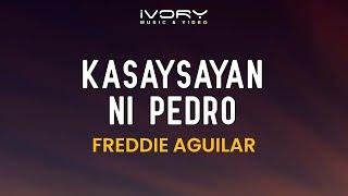 Freddie Aguilar - Kasaysayan Ni Pedro (Official Lyric Video)