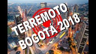 PREDICCIÓN DE TERREMOTO EN BOGOTÀ 2018 ¿VERDAD  Ò MENTIRA?  - PREDICCIONES 2018