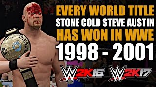 WWE 2K16/WWE 2K17: Every World Title Stone Cold Steve Austin Has Won In WWE (1998 - 2001)
