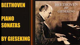 Beethoven by Gieseking - The Piano Sonatas / Presentation + New Mastering (Century's recording)