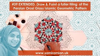 #39 Draw & Paint A A Fuller Tiling: Persian Orosi Glass Islamic Geometric Pattern