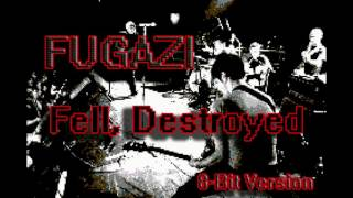 Fell, Destroyed (8 Bit Remix Cover Version) [Tribute to Fugazi] - Breath 8 Bit