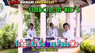 Simbolon Kids - Tuhan Ku Datang Padamu (Official Lyric Video)