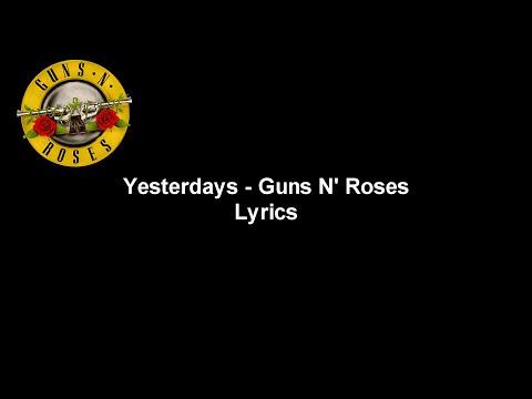Yesterdays - Guns N' Roses Lyrics Video (HD & 4K)
