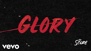 The Score   Glory (Audio)