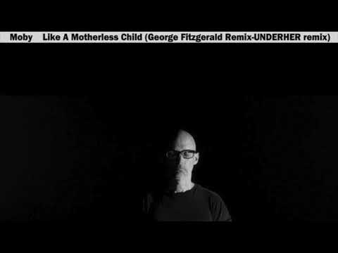 Moby - Like A Motherless Child (UNDERHER remix)