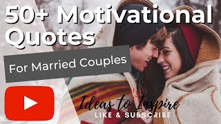 50 Motivational Quotes For Married Couples
