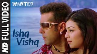Full Video: Ishq Vishq | Wanted |Salman Khan,Ayesha Takia | Kamaal Khan,Sunidhi Chauhan |Sajid-Wajid