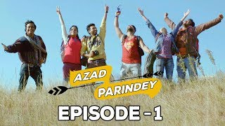 Azad Parindey - Episode 1 | Being Indian
